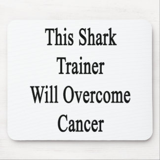 This Shark Trainer Will Overcome Cancer Mouse Pad