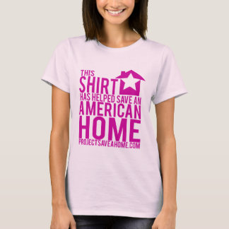 This Shirt Has Helped Save An American Home - Pink