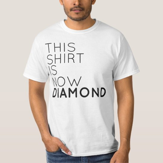 This Shirt Is Now Diamond