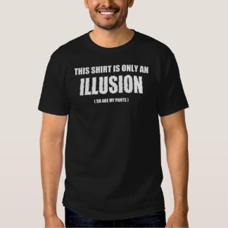 This Shirt is Only an Illusion Dark Color