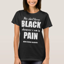 This Shirt Turns Black When I'm In Pain