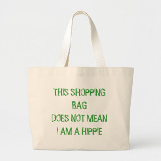 THIS SHOPPING BAGDOES NOT MEANI AM A HIPPIE LARGE TOTE BAG