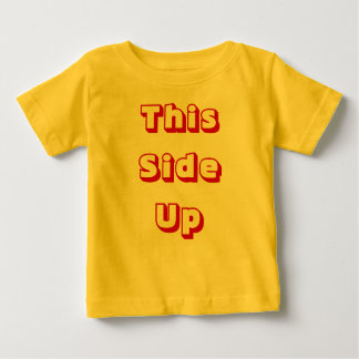 This Side Up Baby T-Shirt