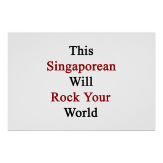 This Singaporean Will Rock Your World Poster