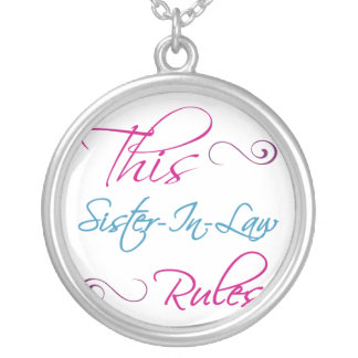 This Sister-In-Law Rules Silver Plated Necklace
