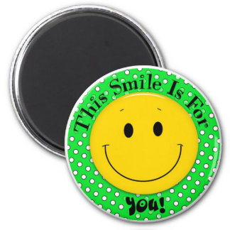 This Smile is for YOU! 2 Inch Round Magnet