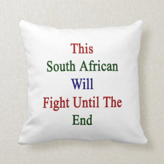 This South African Will Fight Until The End Throw Pillows