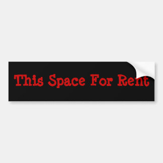 This Space For Rent Car Bumper Sticker