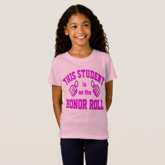 This Student is on the Honor Roll T-Shirt