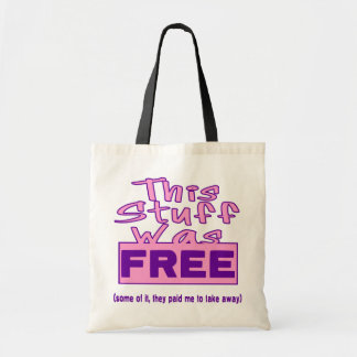 This Stuff Was FREE! Tote Bag