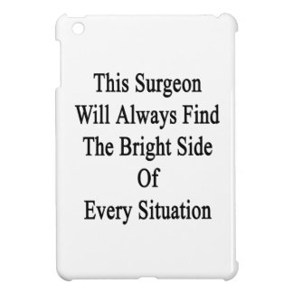 This Surgeon Will Always Find The Bright Side Of E iPad Mini Case