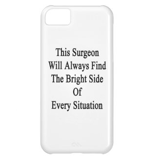 This Surgeon Will Always Find The Bright Side Of E iPhone 5C Case