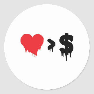 This t, love greater than money classic round sticker