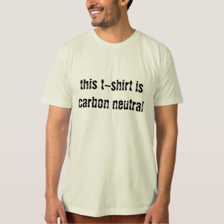 this t-shirt is carbon neutral - Customized