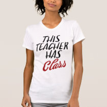 This Teacher Has Class T-Shirt
