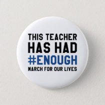 This Teacher Has Had Enough Pinback Button