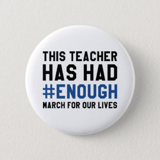 This Teacher Has Had Enough Pinback Button
