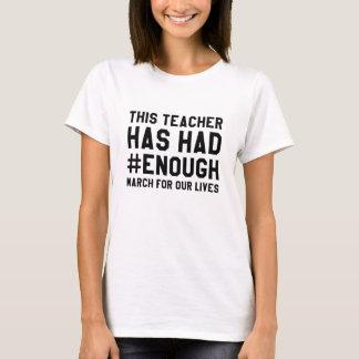 This Teacher Has Had Enough T-Shirt