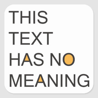 this text has no meanig. square sticker