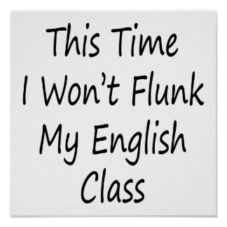 This Time I Won't Flunk My English Class Poster