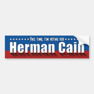 This time I'm voting for Herman Cain Bumper Sticker
