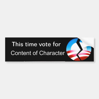 This time vote for Content of Character Car Bumper Sticker