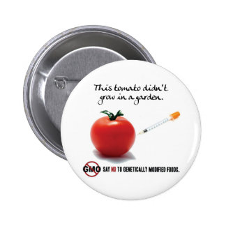 This tomato didn't grow in a garden. Say NO to GMO 2 Inch Round Button