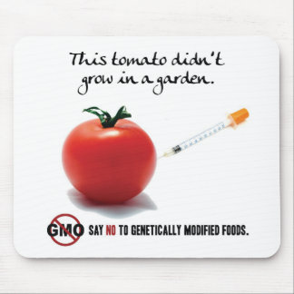 This tomato didn't grow in a garden. Say NO to GMO Mouse Pad