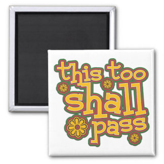 This Too Shall Pass 2 Inch Square Magnet