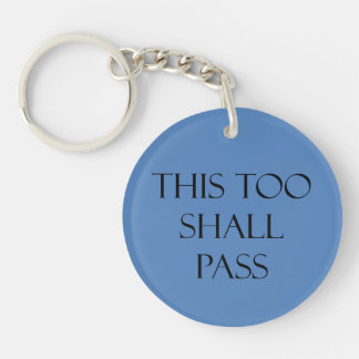 This Too Shall Pass Blue Quotes Strength Quote Single-Sided Round Acrylic Keychain