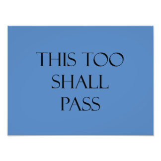 This Too Shall Pass Blue Quotes Strength Quote Photo Print