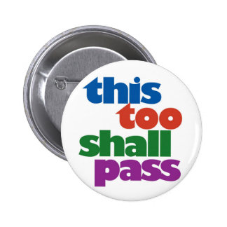 This Too Shall Pass Pins