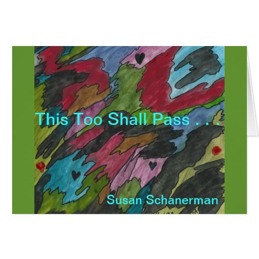 This Too Shall Pass . . . Cards