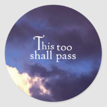 This too shall pass classic round sticker