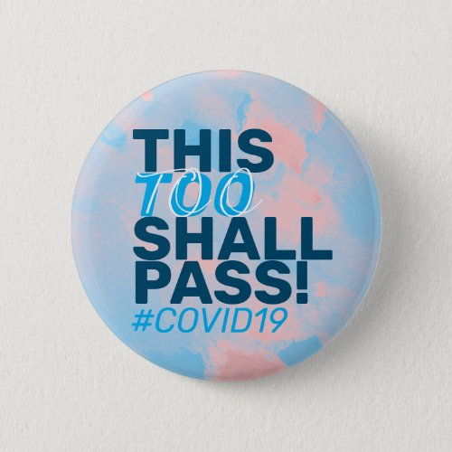 This too shall pass Covid19 Button