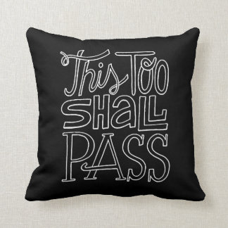This Too Shall Pass Motivational Life Quotes Throw Pillow