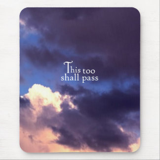 This too shall pass mouse pad