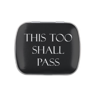 This Too Shall Pass Quotes Inspirational Quote Jelly Belly Tins