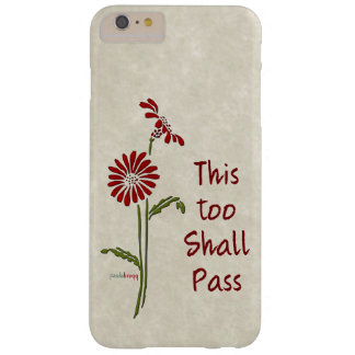 This too shall pass (Recovery Quote) Barely There iPhone 6 Plus Case