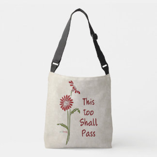 This too shall pass (Recovery Quote) Crossbody Bag