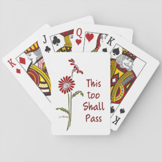 This too shall pass (Recovery Quote) Playing Cards