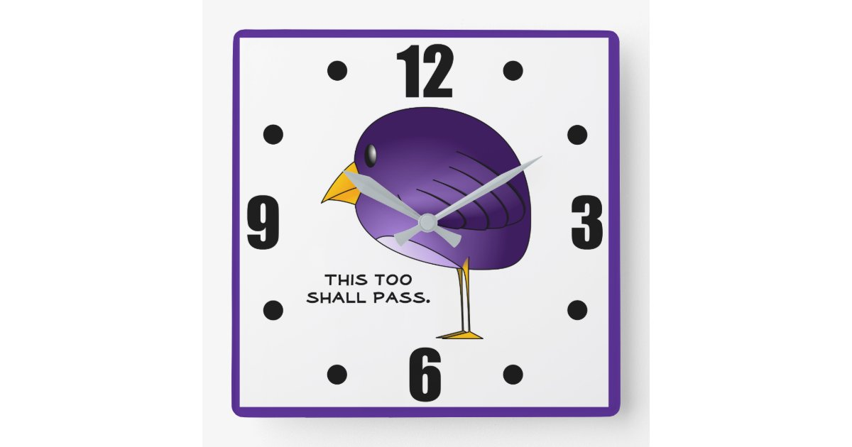 This too shall pass. square wall clock | Zazzle.com