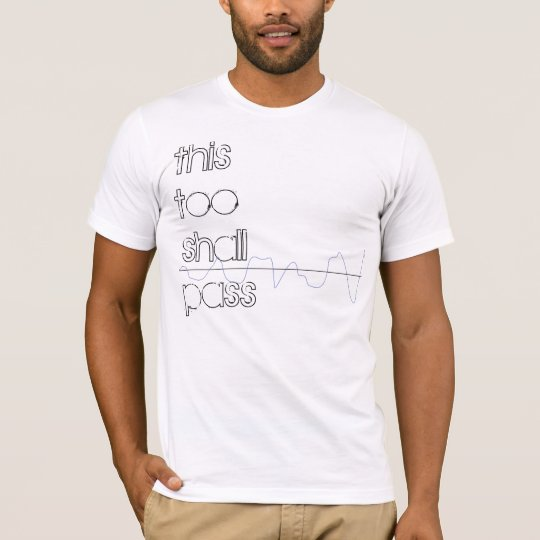 'This Too Shall Pass' Tee