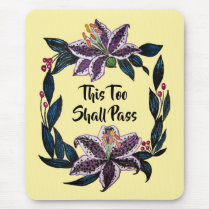 """This Too Shall Pass"" Watercolor Lily Wreath Mouse Pad"
