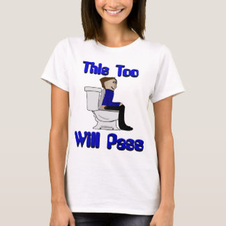 this too will pass T-Shirt
