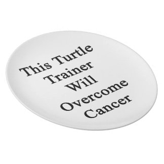 This Turtle Trainer Will Overcome Cancer Party Plate