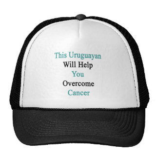 This Uruguayan Will Help You Overcome Cancer Trucker Hats