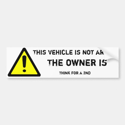 This vehicle is not armed car bumper sticker