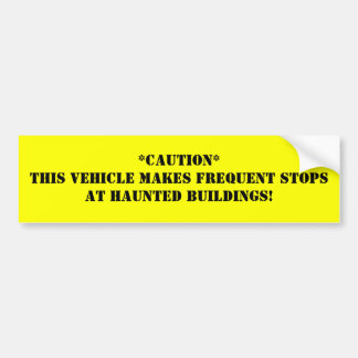 **This Vehicle Makes Frequent Stops At H... Car Bumper Sticker