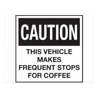 This Vehicle Makes Frequent Stops For Coffee Post Card